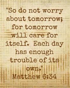 Verse of the Week: Matthew6:34